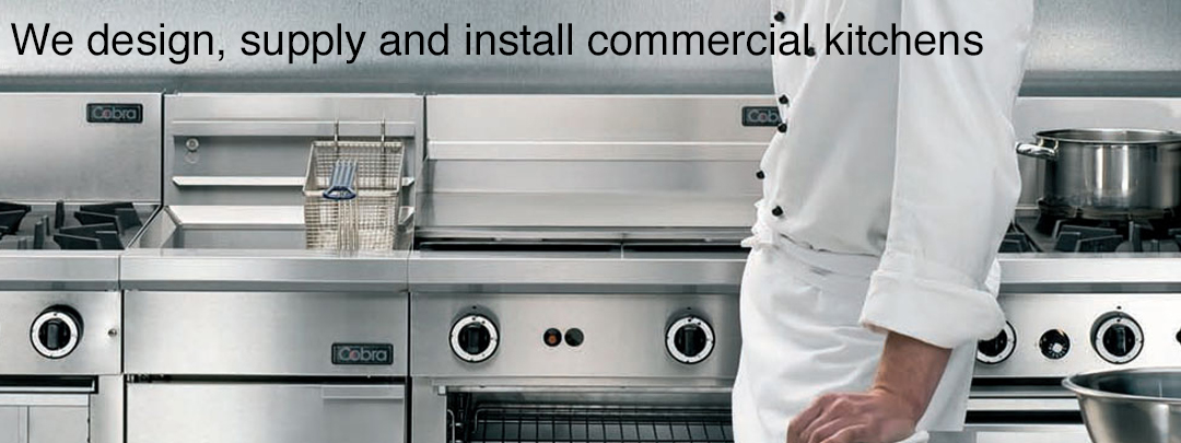 we design, supply and install commercial kitchens