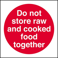 Do Not Store Raw and Cooked Food